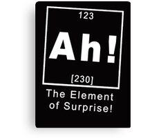 Ah! The element of surprise Canvas Print