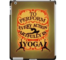 Yoga : To perform every action artfully is YOGA iPad Case/Skin