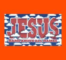 JESUS -  NAME ABOVE ALL NAMES Kids Clothes