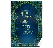 Once Upon a Time is Really Here and Now Poster