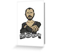 Kneel Before Zod! Greeting Card