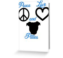 Peace Love and Pitties Greeting Card