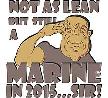 NOT AS LEAN BUT STILL A MARINE Photographic Print