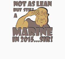 NOT AS LEAN BUT STILL A MARINE Unisex T-Shirt
