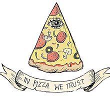 In Pizza We Trust by yungselfiegod