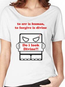 Do I Look Divine?! Women's Relaxed Fit T-Shirt