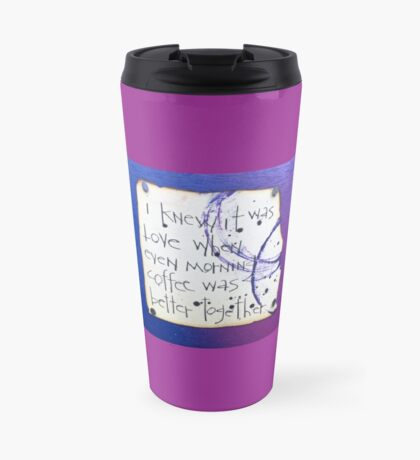 I knew it was love #2 Travel Mug