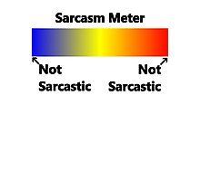 """Not Sarcastic"" - Black Photographic Print"
