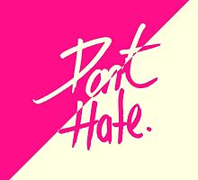 """""""Don't Hate"""" Two Tone Pink & Vintage White by Blkstrawberry"""