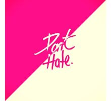 """Don't Hate"" Two Tone Pink & Vintage White Photographic Print"