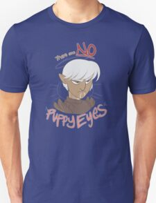 Fenris - There are NO Puppy Eyes Unisex T-Shirt