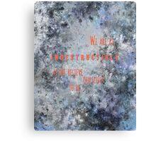 Indestructibleness  Canvas Print