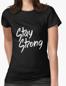 STAY STRONG Womens Fitted T-Shirt