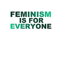 Feminism is for everyone (for light color shirts) Photographic Print