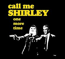 Call me Shirley by edgarascensao