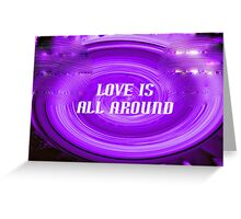 Love is All Around Greeting Card