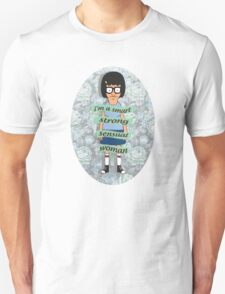 I Am A Smart, Strong, Sensual Woman - Tina Unisex T-Shirt