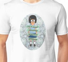 I Am A Smart, Strong, Sensual Woman - Tina Unisex T-Shirt