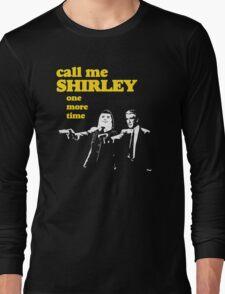 Call me Shirley Long Sleeve T-Shirt