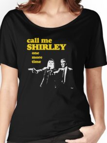 Call me Shirley Women's Relaxed Fit T-Shirt