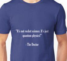 Quantum Physics, not Rocket Science Unisex T-Shirt