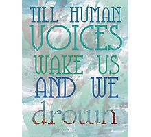 Till Human Voices Wake Us Photographic Print