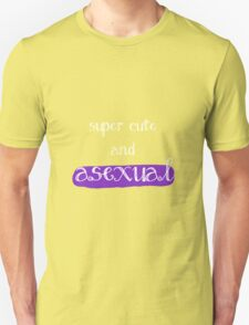 Super Cute and Asexual T-Shirt