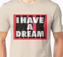 I Have A Dream - MLK - Martin Luther King Jr. Unisex T-Shirt