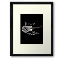 Born with the Blues Framed Print