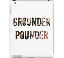 Grounder Pounder iPad Case/Skin
