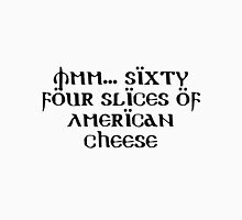 64 Slices of American Cheese Unisex T-Shirt