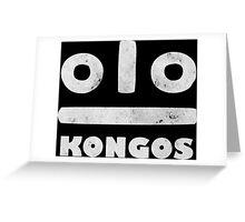 KONGOS Greeting Card