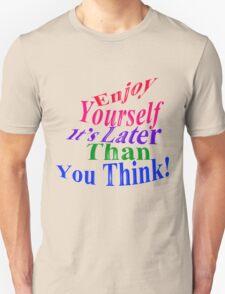 Enjoy Yourself! T-Shirt