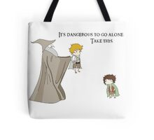 It's Dangerous to Go Alone. Take this. Tote Bag