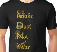 Make Dust Not War Unisex T-Shirt