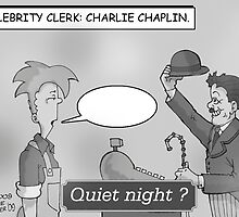 Celebrity Clerk: Charlie Chaplin. by Mike Spicer
