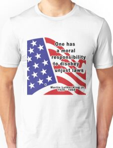 """Martin Luther King Jr. """"Disobey Unjust Laws"""" Unisex T-Shirt"""