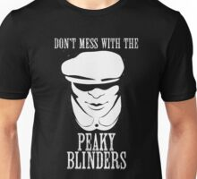 Don't mess with the Peaky Blinders Unisex T-Shirt