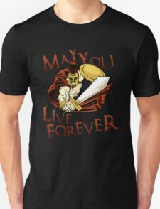 May You Live Forever Unisex T-Shirt