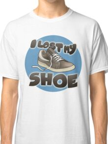 I Lost My Shoe Classic T-Shirt