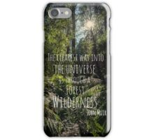 The Clearest way into the Universe is through a Forest Wilderness iPhone Case/Skin