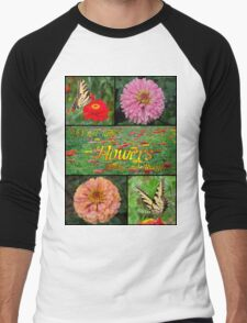 I Must Have Flowers... T-Shirt