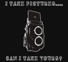 I Take Pictures...Can I Take Yours? by trentr