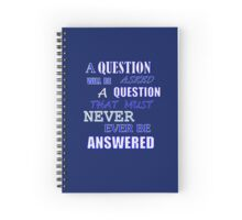 A QUESTION WILL BE ASKED Spiral Notebook