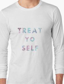 Treat. Yo. Self. Long Sleeve T-Shirt