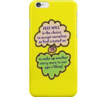 FREE WILL is...  iPhone Case/Skin