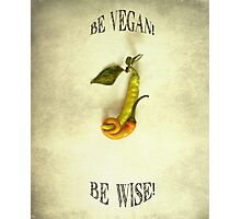 Be Vegan! Photographic Print