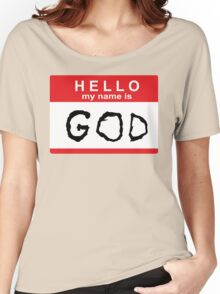 Hello my name is God Women's Relaxed Fit T-Shirt