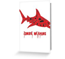The best zombie weapon is a shark? Greeting Card