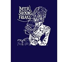 Beer Sucking Freaks (white) Photographic Print
